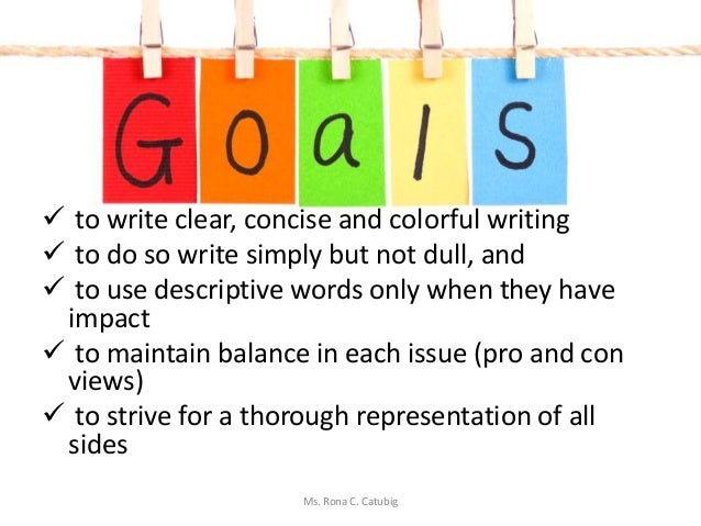 to write clear, concise and colorful writing  to do so write simply but not dull, and  to use descriptive words only w...