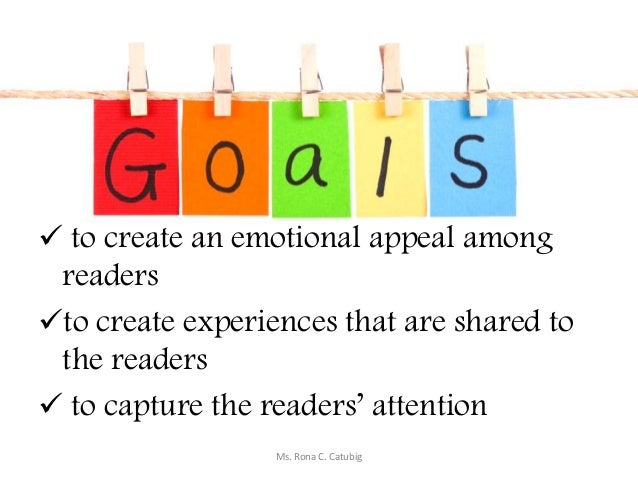 to create an emotional appeal among readers to create experiences that are shared to the readers  to capture the reade...