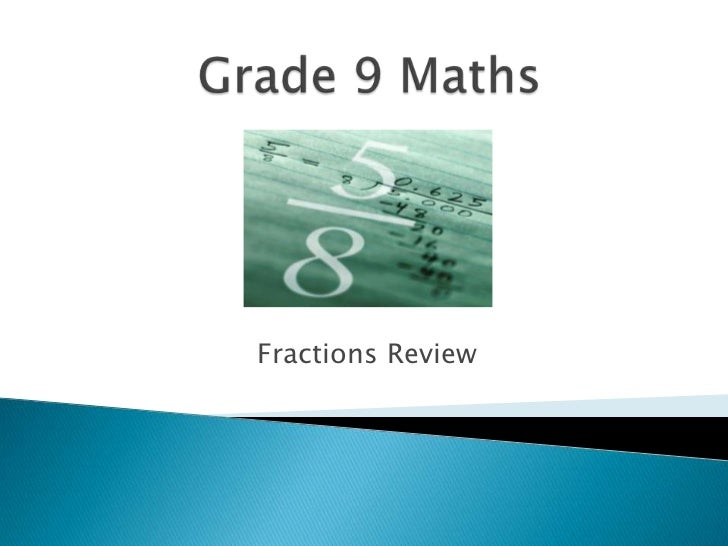 Grade 9 Maths<br />Fractions Review<br />