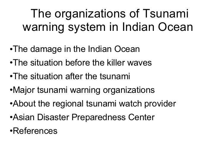 The organizations of Tsunami      warning system in Indian Ocean●   The damage in the Indian Ocean●   The situation before...
