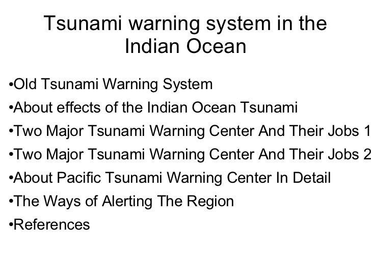Tsunami warning system in the               Indian Ocean●   Old Tsunami Warning System●   About effects of the Indian Ocea...