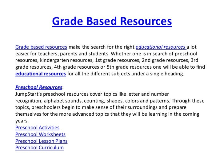 Grade Based ResourcesGrade based resources make the search for the right educational resources a loteasier for teachers, p...