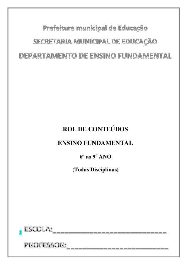 ROL DE CONTEÚDOS ENSINO FUNDAMENTAL 6º ao 9º ANO (Todas Disciplinas) 5
