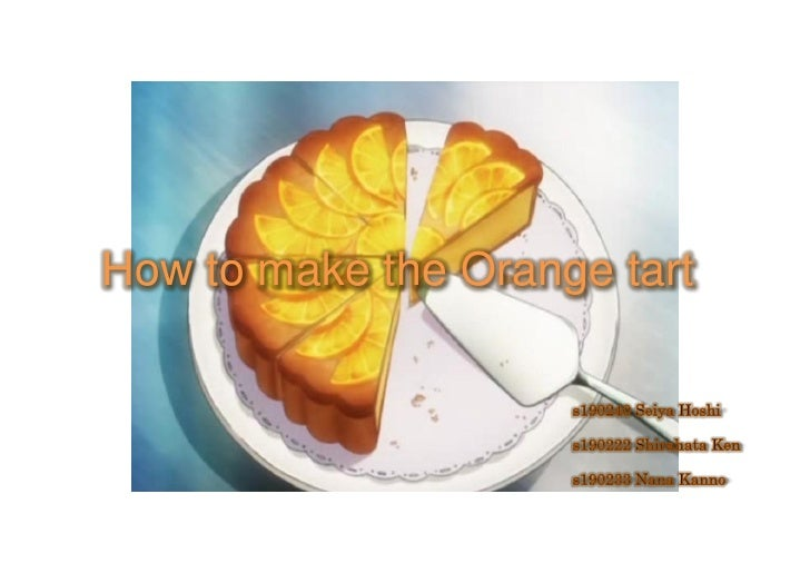 How to make the Orange tart