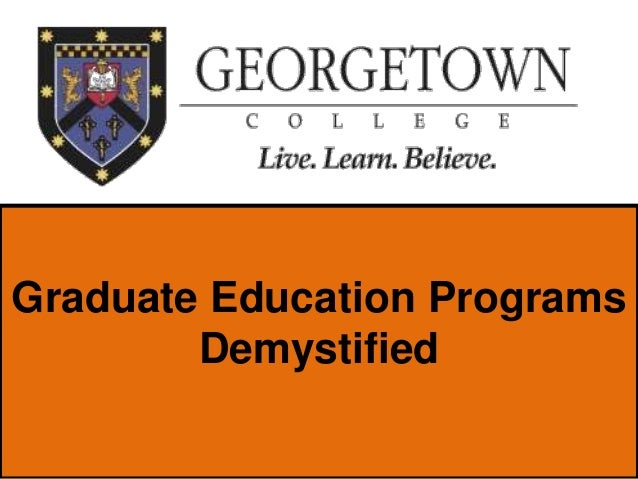 Graduate Education Programs        Demystified