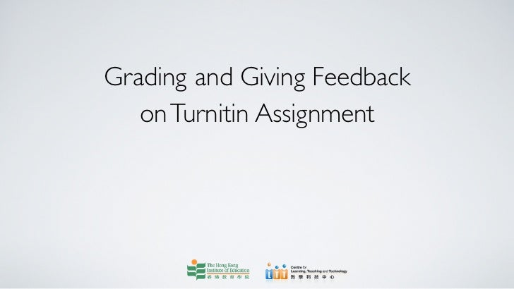 Grading and Giving Feedback   on Turnitin Assignment