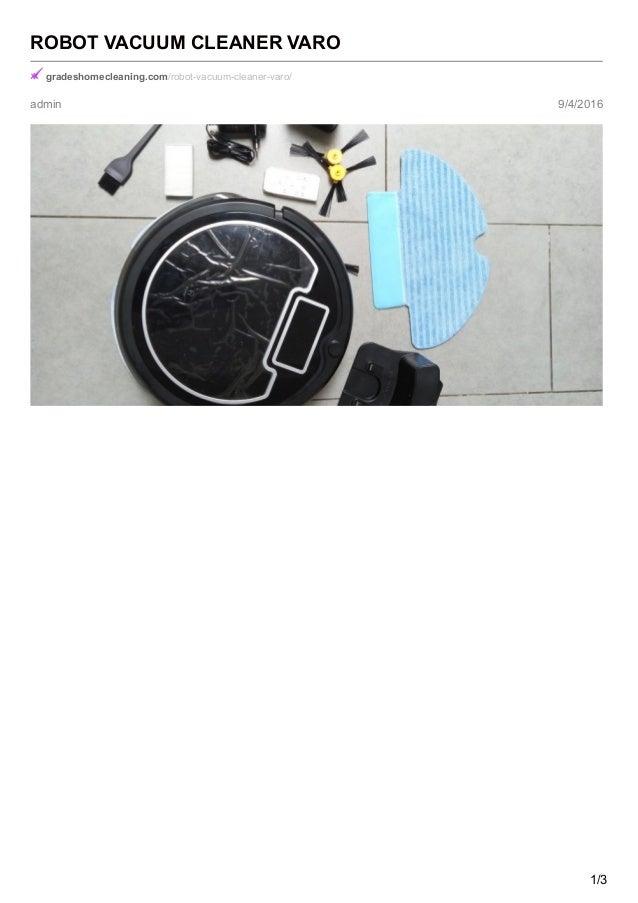 admin 9/4/2016 ROBOT VACUUM CLEANER VARO gradeshomecleaning.com/robot-vacuum-cleaner-varo/ 1/3