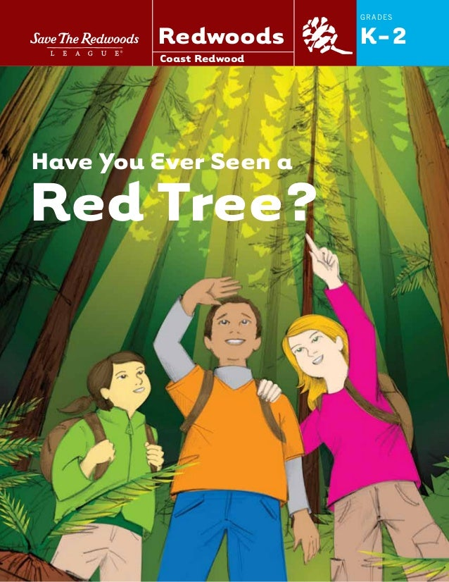 GRADES K-2 Have You Ever Seen a Red Tree? Coast Redwood Redwoods