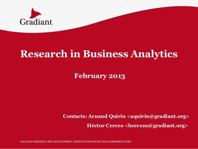 Research in Business Analytics                                  February 2013                           Contacts: Arnaud Q...