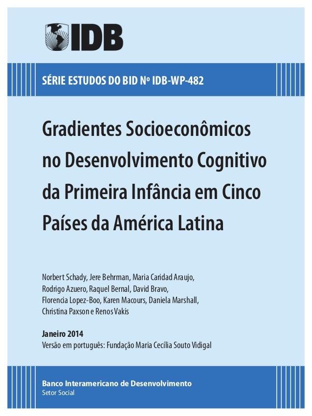 SÉRIE ESTUDOS DO BID Nº IDB-WP-482 Banco Interamericano de Desenvolvimento Setor Social Gradientes Socioeconômicos no Dese...