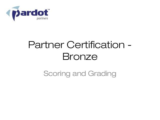 Partner Certification -       Bronze   Scoring and Grading