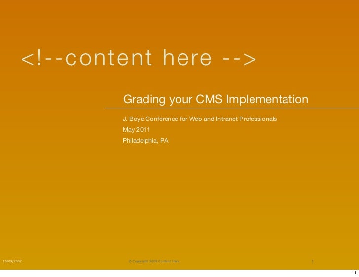 < !- -co nten t here - - >                    Grading your CMS Implementation	                    J. Boye Conference for W...