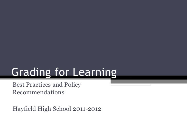 Grading for Learning Best Practices and Policy Recommendations Hayfield High School 2011-2012