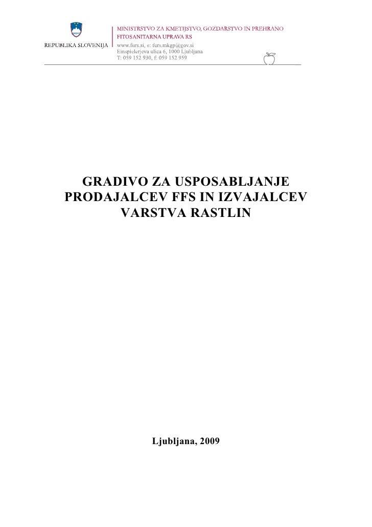 GRADIVO ZA USPOSABLJANJEPRODAJALCEV FFS IN IZVAJALCEV      VARSTVA RASTLIN          Ljubljana, 2009