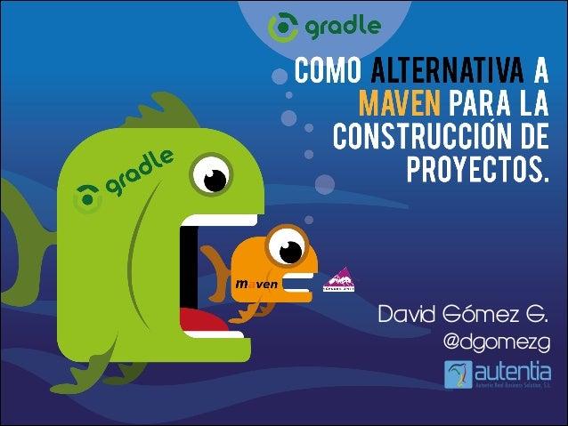 David Gómez G. @dgomezg