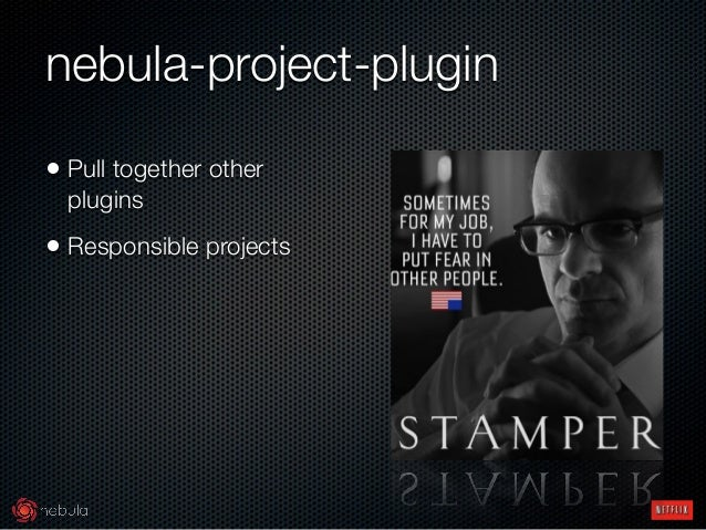 nebula-project-plugin • Pull together other plugins • Responsible projects