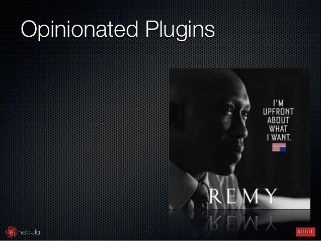 Opinionated Plugins