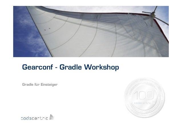 Gearconf - Gradle Workshop Gradle für Einsteiger