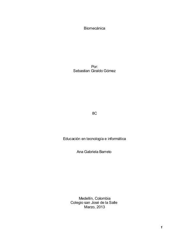 Biomecánica                Por:      Sebastian Giraldo Gómez                 8CEducación en tecnología e informática      ...