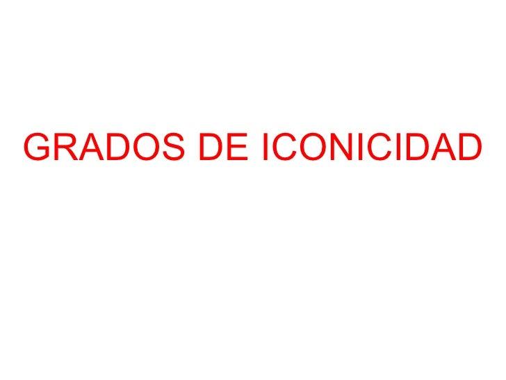 GRADOS DE ICONICIDAD