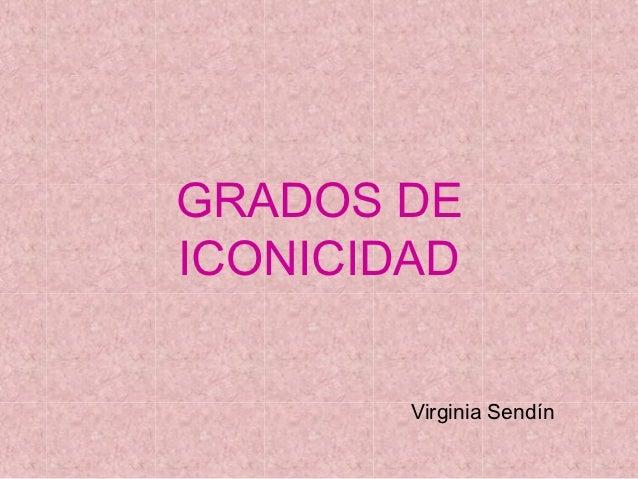 GRADOS DEICONICIDAD        Virginia Sendín