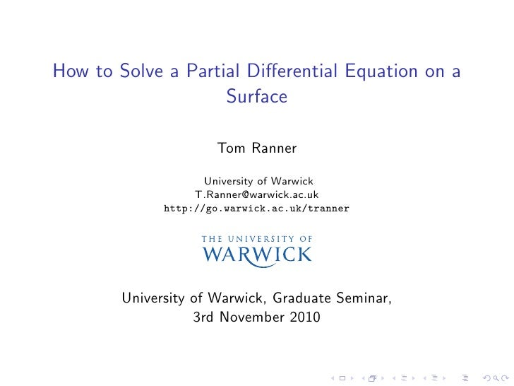 How to Solve a Partial Differential Equation on a                    Surface                      Tom Ranner               ...