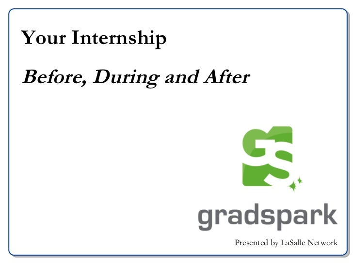 Your Internship Before, During and After Presented by LaSalle Network