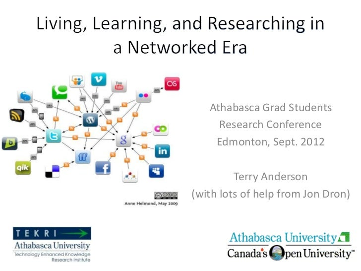 Athabasca Grad Students     Research Conference    Edmonton, Sept. 2012         Terry Anderson(with lots of help from Jon ...