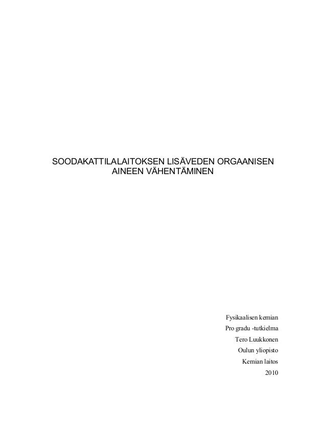 SOODAKATTILALAITOKSEN LISÄVEDEN ORGAANISEN AINEEN VÄHENTÄMINEN  Fysikaalisen kemian Pro gradu -tutkielma Tero Luukkonen Ou...