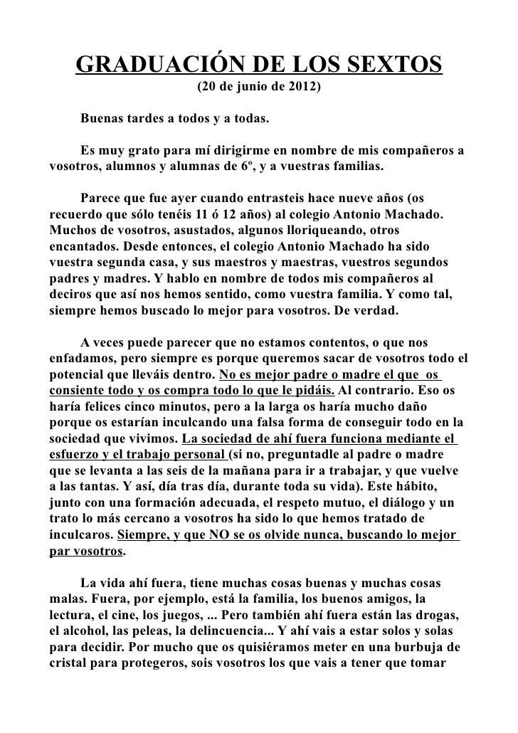 GRADUACIÓN DE LOS SEXTOS                          (20 de junio de 2012)     Buenas tardes a todos y a todas.     Es muy gr...