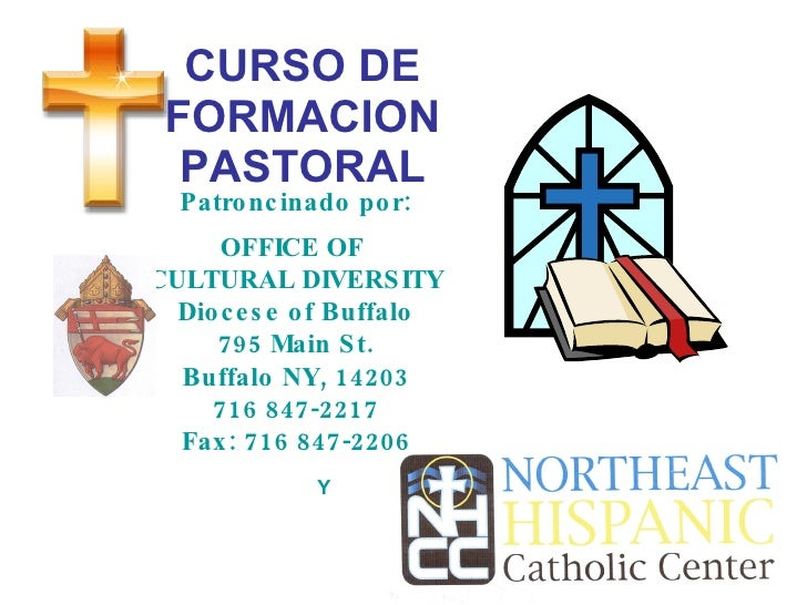 CURSO DE FORMACION PASTORAL Patroncinado por: OFFICE OF  CULTURAL DIVERSITY Diocese of Buffalo 795 Main St. Buffalo NY, 14...
