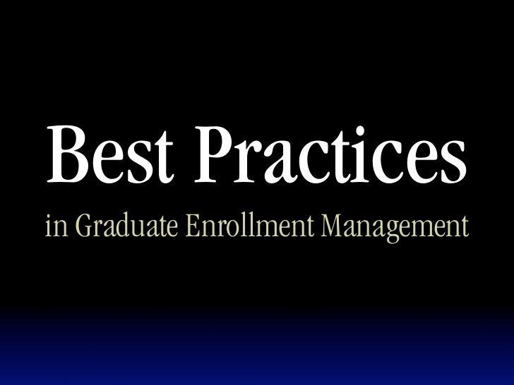 Best Practices in Graduate Enrollment Management