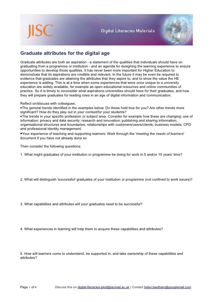 Graduate attributes for the digital age Graduate attributes are both an aspiration - a statement of the qualities that ind...