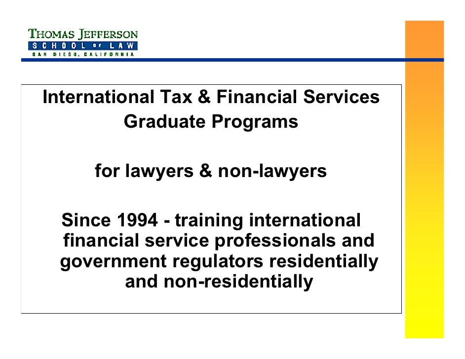 International Tax & Financial Services           Graduate Programs       for lawyers & non-lawyers   Since 1994 - training...