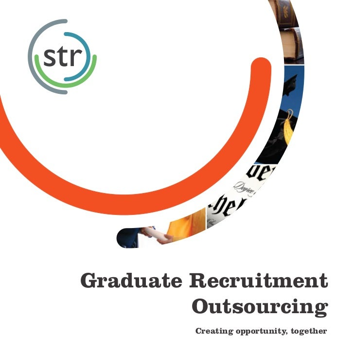 Graduate Recruitment         Outsourcing            ,         .         Creating opportunity, together