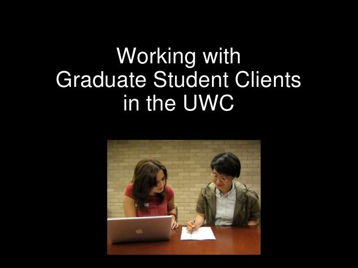 Working with Graduate Student Clients in the UWC<br />
