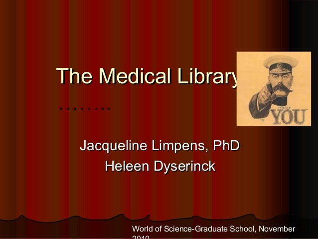 The Medical Library &The Medical Library & ……..…….. Jacqueline Limpens, PhDJacqueline Limpens, PhD Heleen DyserinckHeleen ...