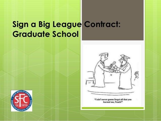 Sign a Big League Contract:Graduate School