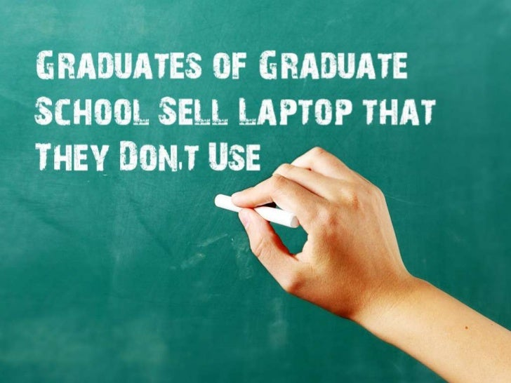 Graduates of GraduateSchool Sell Laptop thatThey Dont Use