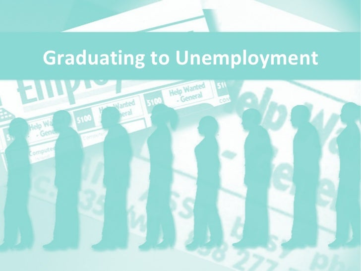 Graduating to Unemployment