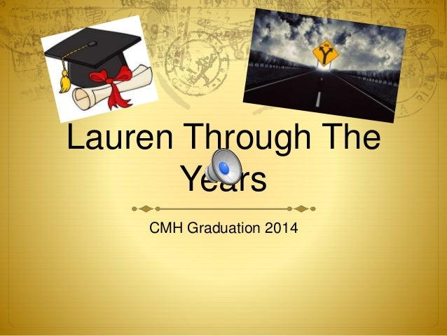 Lauren Through The Years CMH Graduation 2014