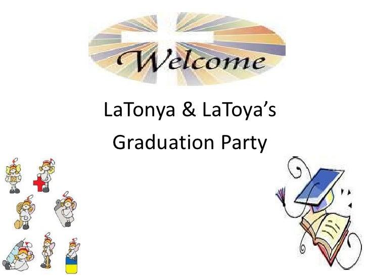 LaTonya & LaToya's<br />Graduation Party<br />