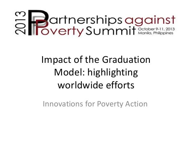 Impact of the Graduation Model: highlighting worldwide efforts Innovations for Poverty Action