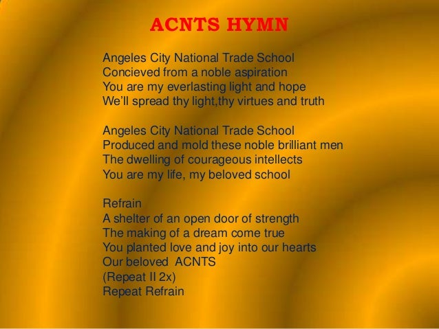 ACNTS HYMNAngeles City National Trade SchoolConcieved from a noble aspirationYou are my everlasting light and hopeWe'll sp...