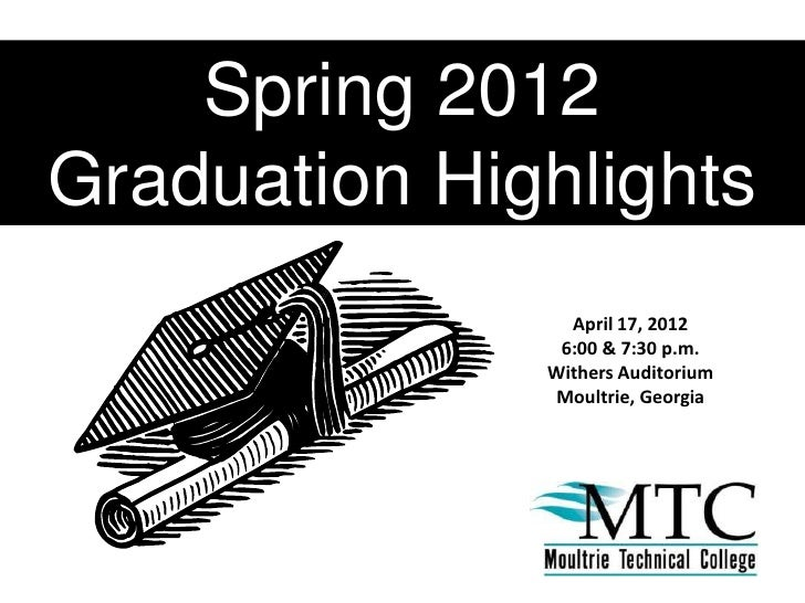 Spring 2012Graduation Highlights                April 17, 2012               6:00 & 7:30 p.m.              Withers Auditor...