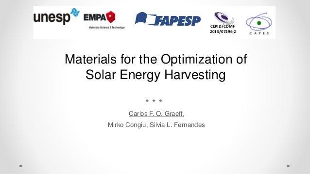 Carlos F. O. Graeff, Mirko Congiu, Silvia L. Fernandes CEPID/CDMF 2013/07296-2 Materials for the Optimization of Solar Ene...