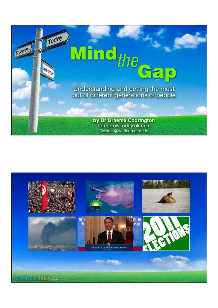 Mindthe                 Gap          Understanding and getting the most          out of different generations of people   ...