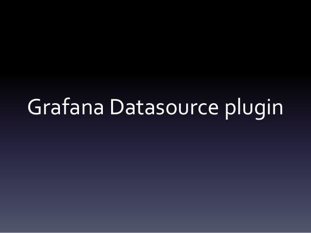 Grafana Datasource plugin