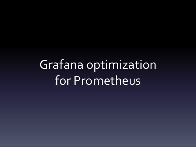 Grafana optimization for Prometheus