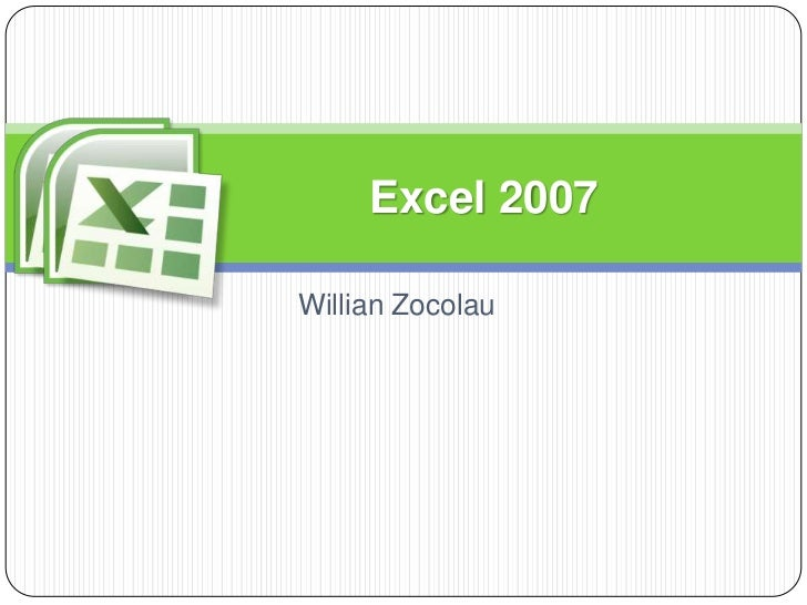 Excel 2007Willian Zocolau